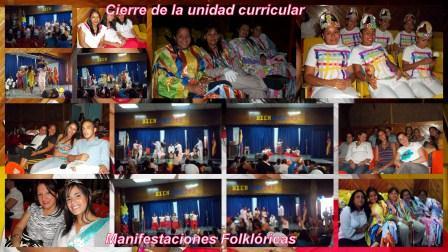 Cierre de la Unidad Curricular Manifestaciones Folklóricas            viernes 13 de julio de 2012